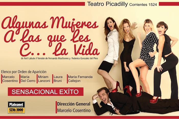 Algunas mujeres a las que les cague la vida en el Teatro Picadilly: Entradas en venta