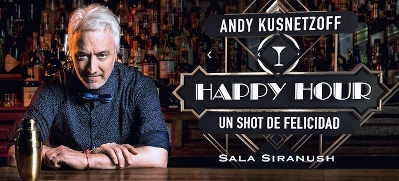 Andy Kusnetzoff en Happy Hour: Precios y entradas en venta