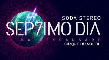 Cirque du Soleil Soda Stereo 2017: Septimo día