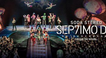 Cirque du Soleil Soda Stereo en Córdoba 2018: #SodaCirque