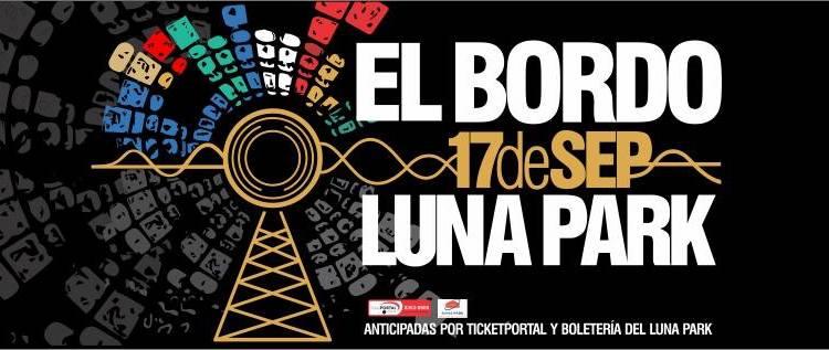 El Bordo en el Luna Park 2017: Precios y entradas en venta