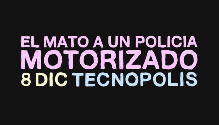 El Mató a un Policía Motorizado en Tecnópolis 2018: Precios y entradas