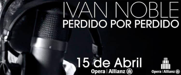 Ivan Noble en el Teatro Opera 2016: Precios y entradas en venta