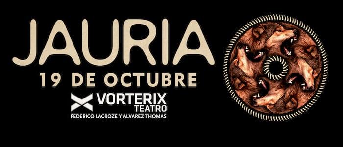 Jauria en el Teatro Vorterix 2018: Precios, horario y entradas en venta