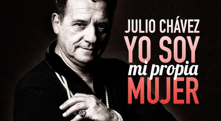 Julio Chavez en el Teatro 2016: Yo soy mi propia mujer