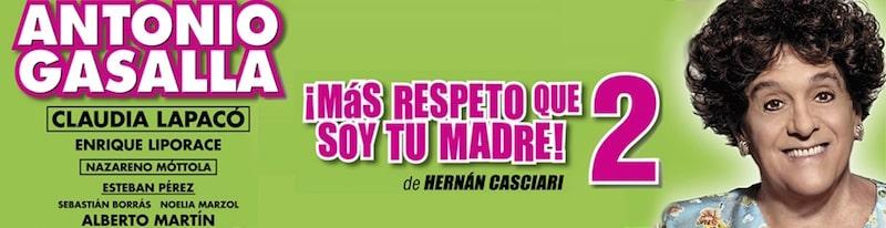 Mas respeto que soy tu madre 2: Teatro El Nacional